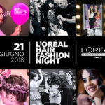 L'Oreal Hair Fashion Night 2018: un mondo di moda e colore!